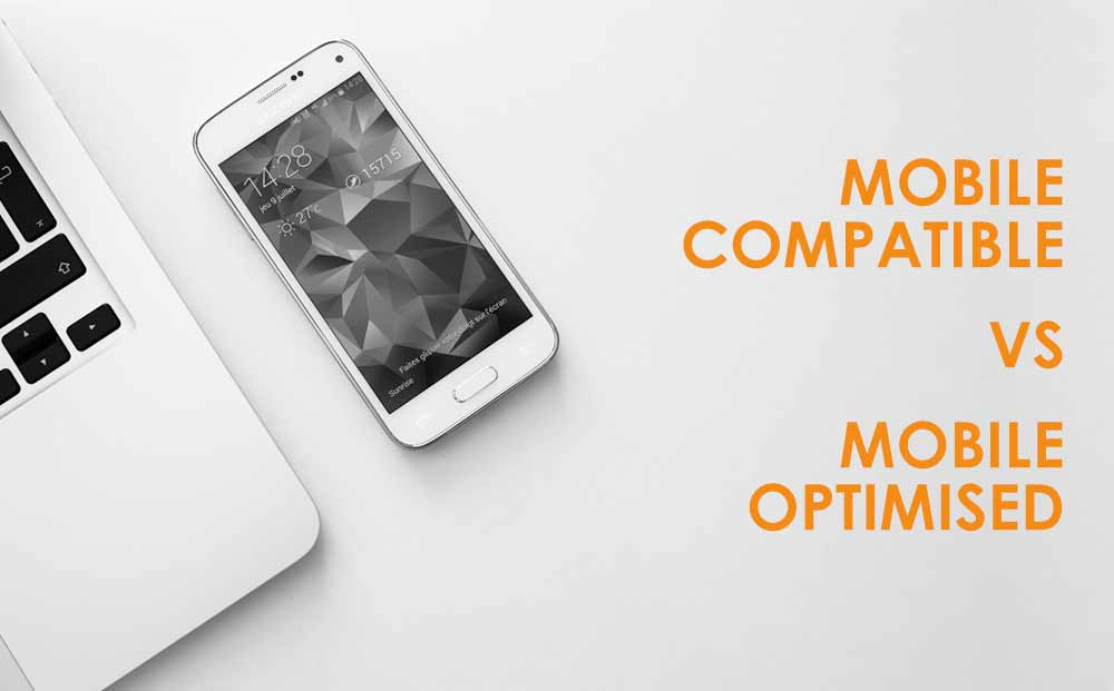 mobile compatible vs mobile optimised