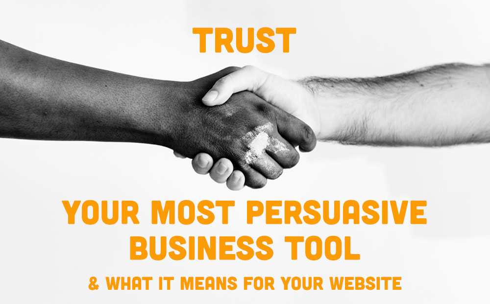 Trust - your most persuasive business tool
